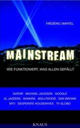 Mainstream - Wie funktioniert, was allen gefällt -