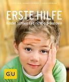 Dagmar Hofmann: Erste Hilfe - Kinder schnell und richtig behandeln