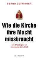 Dr. Bernd Deininger: Wie die Kirche ihre Macht missbraucht ★★★★