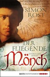 Der fliegende Mönch - Historischer Roman