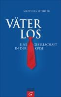 Matthias Stiehler: Väterlos