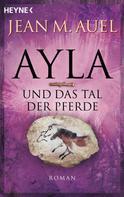 Jean M. Auel: Ayla und das Tal der Pferde ★★★★★