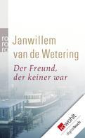 Janwillem van de Wetering: Der Freund, der keiner war ★★