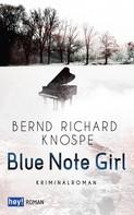 Bernd Richard Knospe: Blue Note Girl