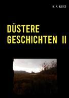R. P. Ritter: Düstere Geschichten 2