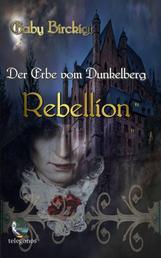 Der Erbe vom Dunkelberg - Rebellion