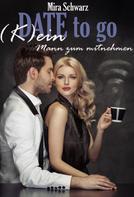 Mira Schwarz: Date to go - (K)ein Mann zum mitnehmen ★★★★