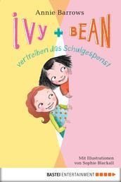 Ivy & Bean vertreiben das Schulgespenst - Band 2