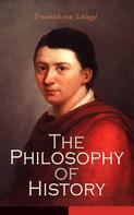 Friedrich von Schlegel: The Philosophy of History