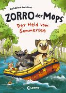 Katharina Bendixen: Zorro, der Mops (Band 2) - Der Held vom Sommersee
