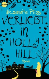 Verliebt in Hollyhill - Roman