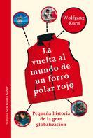 Wolfgang Korn: La vuelta al mundo de un forro polar rojo