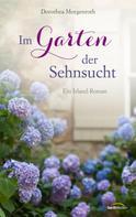 Dorothea Morgenroth: Im Garten der Sehnsucht ★★★★