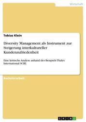 Diversity Management als Instrument zur Steigerung interkultureller Kundenzufriedenheit - Eine kritische Analyse anhand des Beispiels Thalys International SCRL