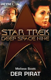 Star Trek - Deep Space Nine: Der Pirat - Roman