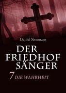 Daniel Stenmans: Der Friedhofsänger 7: Die Wahrheit ★★★★★
