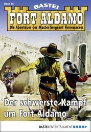Fort Aldamo - Folge 016 - Der schwerste Kampf um Fort Aldamo