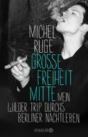 Michel Ruge: Große Freiheit Mitte ★★★★