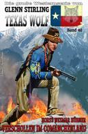 Horst Weymar Hübner: TEXAS WOLF #40: Verschollen im Comanchenland