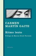 Carmen Martín Gaite: Ritmo lento