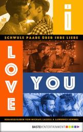 I love you - Schwule Paare über ihre Liebe