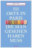 Sybil Canac: 111 Orte in Paris, die man gesehen haben muss ★★★★