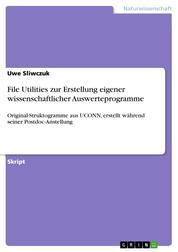 File Utilities zur Erstellung eigener wissenschaftlicher Auswerteprogramme - Original-Struktogramme aus UCONN, erstellt während seiner Postdoc-Anstellung