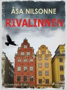 Åsa Nilsonne: Rivalinnen - Schweden-Krimi