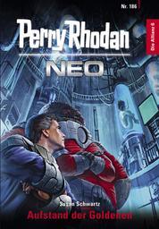Perry Rhodan Neo 186: Aufstand der Goldenen - Staffel: Die Allianz