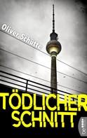 Oliver Schütte: Tödlicher Schnitt ★★★★