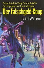 Der Falschgeld-Coup - Privatdetektiv Tony Cantrell #43 / Cassiopeiapress Kriminalroman