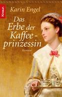 Karin Engel: Das Erbe der Kaffeeprinzessin ★★★★