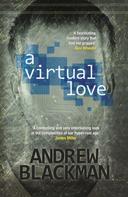 Andrew Blackman: A Virtual Love
