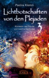 Lichtbotschaften von den Plejaden Band 3 - Rückkehr der Freude und kosmischen Liebe
