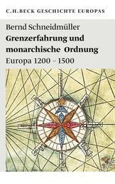 Grenzerfahrung und monarchische Ordnung - Europa 1200-1500