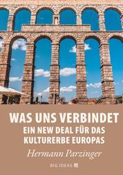 Was uns verbindet – Ein New Deal für das Kulturerbe Europas