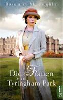 Rosemary McLoughlin: Die Frauen von Tyringham Park ★★★★