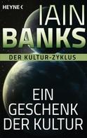 Iain Banks: Ein Geschenk der Kultur - ★★★★