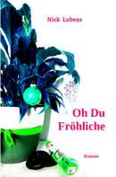 Nick Lubens: Oh Du Fröhliche