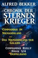 Alfred Bekker: Commander Reilly Folge 3/4 Doppelband Chronik der Sternenkrieger