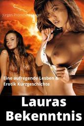 Lauras Bekenntnis - Eine aufregende Lesben & Erotik Kurzgeschichte