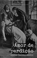 Camilo Castelo Branco: Amor de Perdição