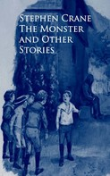 Stephen Crane: The Monster and Other Stories