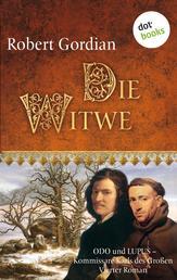 Die Witwe: Odo und Lupus, Kommissare Karls des Großen - Vierter Roman
