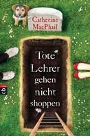 Catherine MacPhail: Tote Lehrer gehen nicht shoppen ★★★★