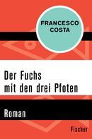 Francesco Costa: Der Fuchs mit den drei Pfoten
