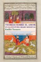 Emilio Tornero Poveda: Teorías sobre el amor en el mundo árabe medieval