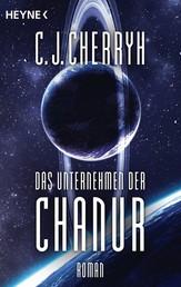 Das Unternehmen der Chanur - Chanur-Zyklus Band 2 - Roman