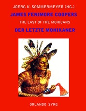 James Fenimore Coopers The Last of the Mohicans / Der letzte Mohikaner - A Narrative of 1757 / Eine Erzählung aus dem Jahre 1757