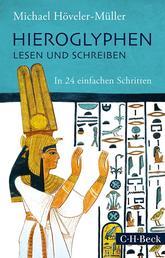 Hieroglyphen lesen und schreiben - In 24 einfachen Schritten